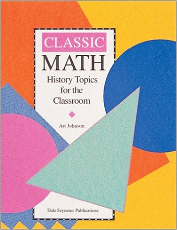 Classic Math History Topics for the Classroom