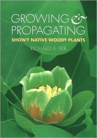 Growing Propagating Showy Native Woody Plants