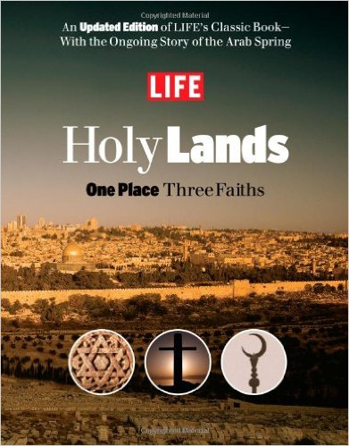 LIFE Holy Lands One Place Three Faiths