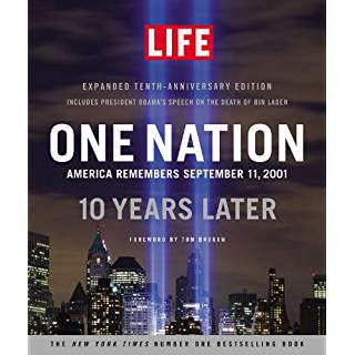 LIFE One Nation America Remembers September 11 2001